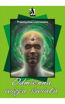 Odmienna wizja świata - Przemysław Liziniewicz - Ebook - 978-83-7900-048-7