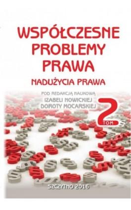 Współczesne problemy prawa. Nadużycia prawa. Tom II - Izabela Nowicka - Ebook - 978-83-7462-551-7
