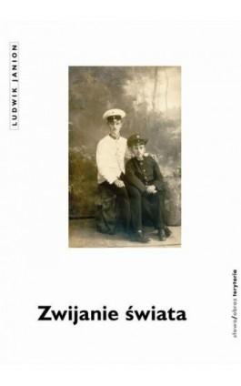 Zwijanie świata - Ludwik Janion - Ebook - 978-83-7453-309-6