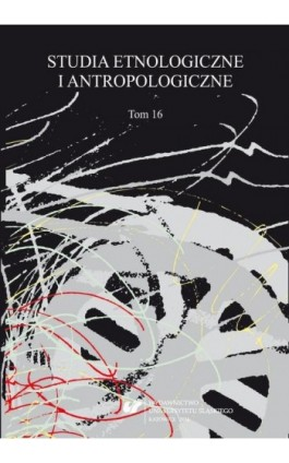 """Studia Etnologiczne i Antropologiczne"" 2016. T. 16 - Ebook"