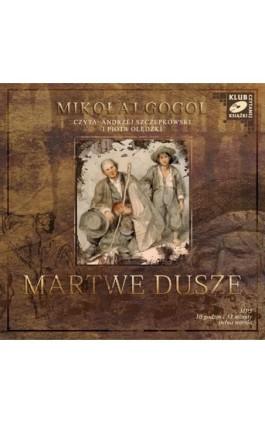 Martwe dusze - Mikołaj Gogol - Audiobook - 978-83-7699-917-3