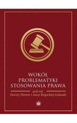 Wokół problematyki stosowania prawa - Ebook - 978-83-65682-49-9