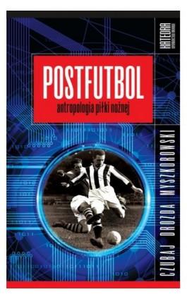Postfutbol - Mariusz Czubaj - Ebook - 978-83-63434-97-7