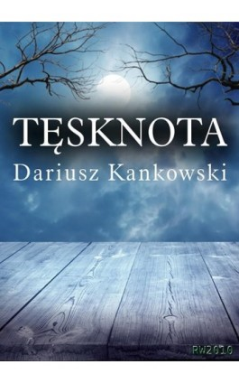 Tęsknota - Dariusz Kankowski - Ebook - 978-83-63111-36-6