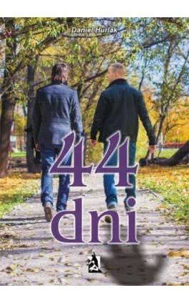 44 dni - Daniel Hurlak - Ebook - 978-83-7900-161-3