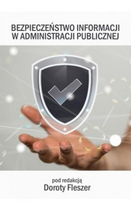 Bezpieczeństwo informacji w administracji publicznej - Ebook - 978-83-65682-63-5
