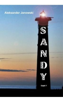 Sandy cz.I - Aleksander Janowski - Ebook - 978-83-7900-208-5