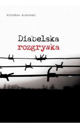 Diabelska rozgrywka - Mirosław Łukomski - Ebook - 978-83-62222-50-6
