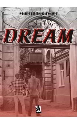 Dream - Marcin Legawiec - Ebook - 978-83-7900-219-1