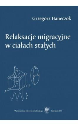 Relaksacje migracyjne w ciałach stałych - Grzegorz Haneczok - Ebook - 978-83-8012-659-6