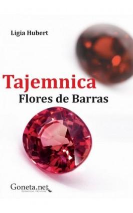Tajemnica Flores de Barras - Ligia Hubert - Ebook - 978-83-63783-52-5