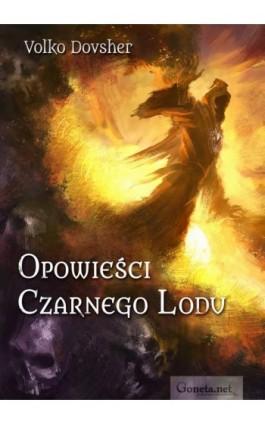 Opowieści Czarnego Lodu - Volko Dovsher - Ebook - 978-83-63783-66-2