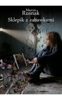 Sklepik z zabawkami - Marcin Rusnak - Ebook - 978-83-7949-234-3
