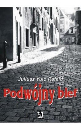 Podwójny blef - Juliusz Rafeld - Ebook - 978-83-7900-359-4