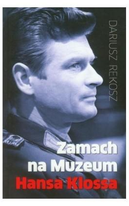 Zamach na Muzeum Hansa Klossa - Dariusz Rekosz - Ebook - 978-83-7823-537-8