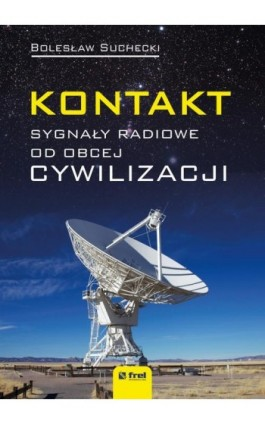 Kontakt. Sygnały radiowe od obcej cywilizacji - Bolesław Suchecki - Ebook - 978-83-64691-25-6