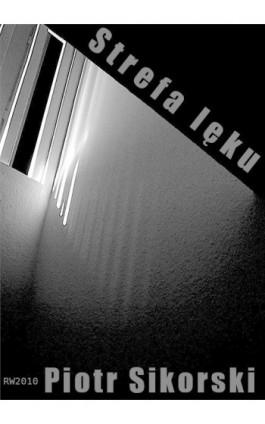 Strefa lęku - Piotr Sikorski - Ebook - 978-83-63598-53-2