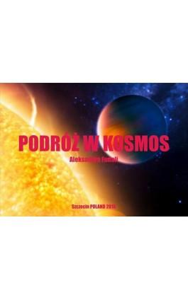 Podróż w kosmos - Aleksandra Fudali - Ebook - 978-83-62062-89-8