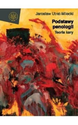 Podstawy penologii - Jarosław Utrat-Milecki - Ebook - 978-83-235-2810-4