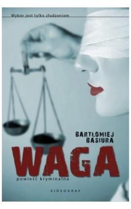 Waga - Bartłomiej Basiura - Ebook - 978-83-7835-474-1