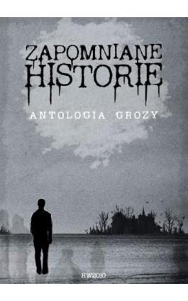 Zapomniane historie - Praca zbiorowa - Ebook - 978-83-7949-201-5