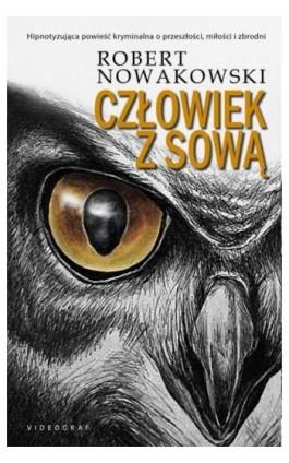 Człowiek z sową - Robert Nowakowski - Ebook - 978-83-7835-404-8
