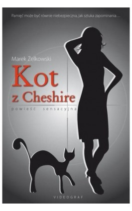 Kot z Cheshire - Marek Żelkowski - Ebook - 978-83-7835-331-7