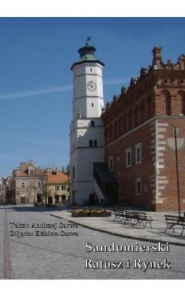 Sandomierski Ratusz i Rynek - Andrzej Sarwa - Ebook - 978-83-7950-435-0