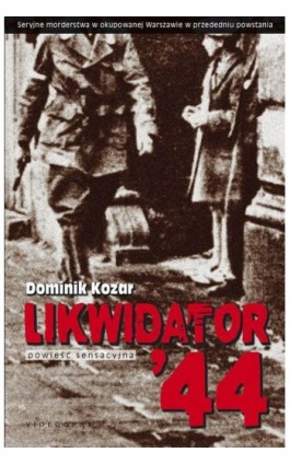 Likwidator '44 - Dominik Kozar - Ebook - 978-83-7835-352-2