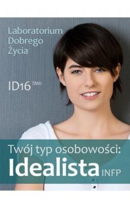 Twój typ osobowości: Idealista (INFP) - Praca zbiorowa - Ebook - 978-83-7981-021-5
