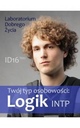 Twój typ osobowości: Logik (INTP) - Praca zbiorowa - Ebook - 978-83-7981-030-7