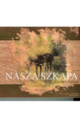 Nasza Szkapa - Maria Konopnicka - Audiobook - 978-83-89336-37-8