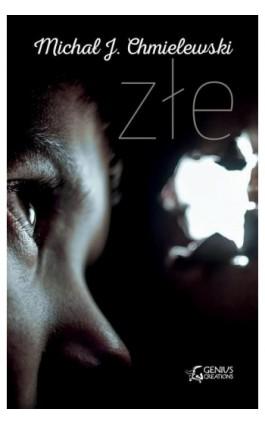 Złe - Michał J. Chmielewski - Ebook - 978-83-7995-081-2