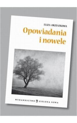 Opowiadania i nowele audio lektura - Eliza Orzeszkowa - Audiobook - 978-83-265-0554-6