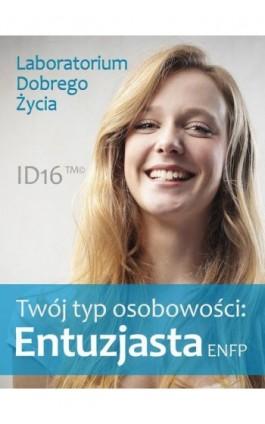 Twój typ osobowości: Entuzjasta (ENFP) - Praca zbiorowa - Ebook - 978-83-7981-018-5