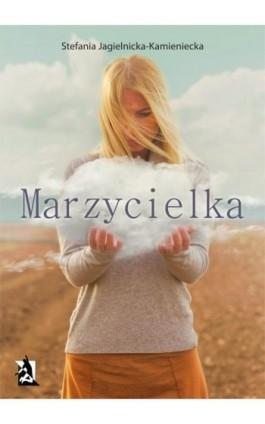 Marzycielka - Stefania Jagielnicka-Kamieniecka - Ebook - 978-83-8119-073-2