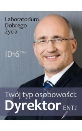 Twój typ osobowości: Dyrektor (ENTJ) - Praca zbiorowa - Ebook - 978-83-7981-015-4