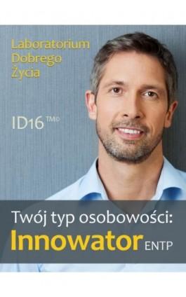 Twój typ osobowości: Innowator (ENTP) - Praca zbiorowa - Ebook - 978-83-7981-024-6