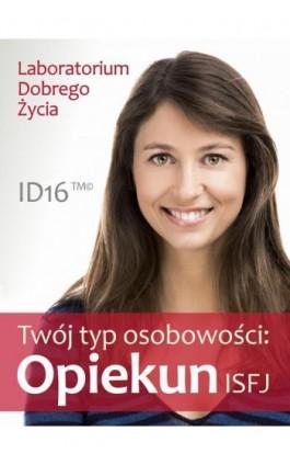 Twój typ osobowości: Opiekun (ISFJ) - Praca zbiorowa - Ebook - 978-83-7981-036-9