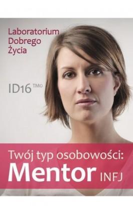 Twój typ osobowości: Mentor (INFJ) - Praca zbiorowa - Ebook - 978-83-7981-033-8