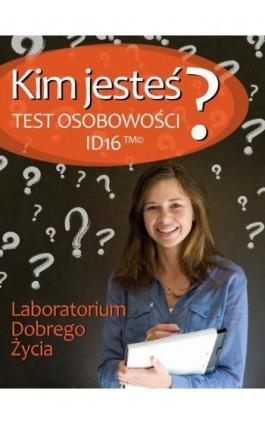 Kim jesteś? Test osobowości ID16 - Praca zbiorowa - Ebook - 978-83-63837-53-2
