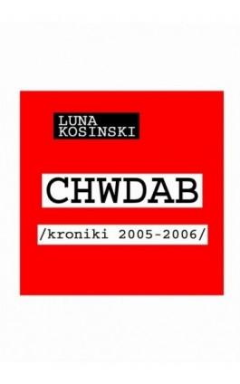 CH.W.D.A.B. - Luna Kosinski - Ebook - 978-83-62480-63-0