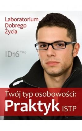 Twój typ osobowości: Praktyk (ISTP) - Praca zbiorowa - Ebook - 978-83-7981-039-0