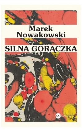 Silna gorączka - Marek Nowakowski - Ebook - 978-83-63387-18-1