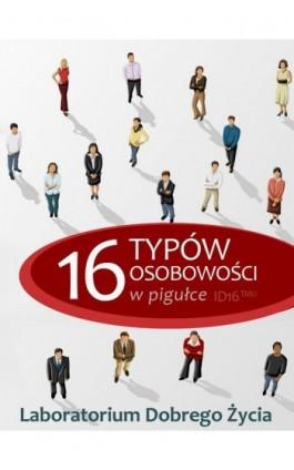 16 typów osobowości w pigułce - Praca zbiorowa - Ebook - 978-83-63837-56-3