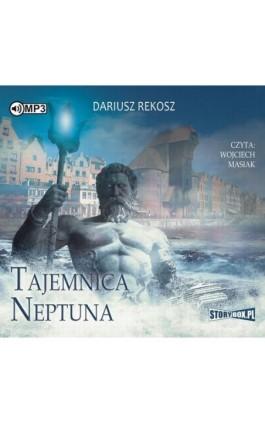 Tajemnica Neptuna - Dariusz Rekosz - Audiobook - 978-83-65864-21-5