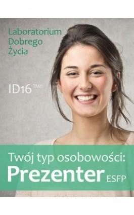 Twój typ osobowości: Prezenter (ESFP) - Praca zbiorowa - Ebook - 978-83-7981-042-0