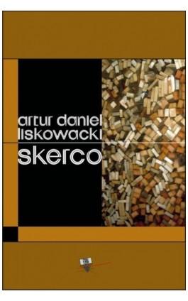 Skerco - Artur Daniel Liskowacki - Ebook - 978-83-63316-03-7