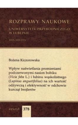 Wpływ naświetlania promieniami podczerwonymi nasion bobiku (Vicia faba L.) i łubinu wąskolistnego (Lupinus angustifolius) na ich - Bożena Kiczorowska - Ebook