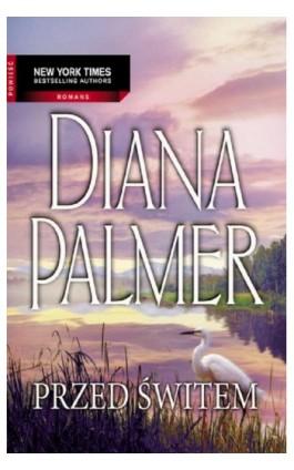 Przed Świtem - Diana Palmer - Ebook - 978-83-238-7715-8